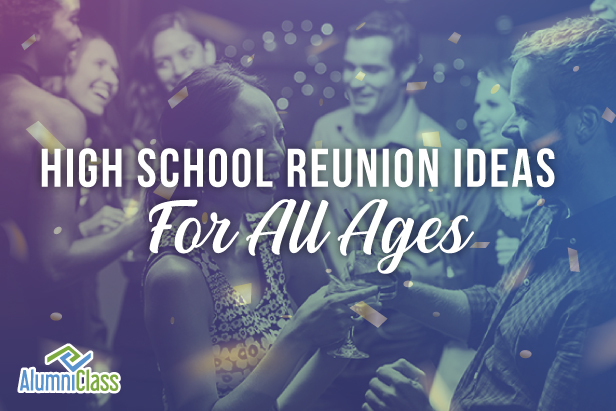 High School Reunion Ideas for All Ages